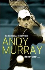 Andy Murray: The Story so Far by Eleanor Preston, Rob Robertson