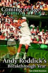 Coming Of Age: Andy Roddick's Breakthrough Year by Tom Donelson, Beth Donelson