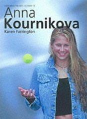 The Unofficial Story of Anna Kournikova by Karen Farrington