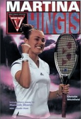 Martina Hingis (Women Who Win) by Christin Ditchfield
