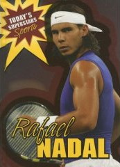 Rafael Nadal (Today's Superstars: Sports) by Geoffrey M. Horn
