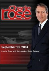 Charlie Rose with Ken Auletta; Roger Federer (September 13, 2004)