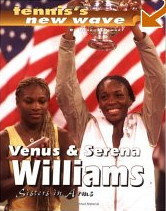 Venus and Serena Williams: Sisters in Arms (Tennis's New Wave) by Mark Stewart