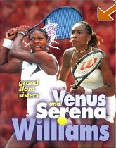 Venus and Serena Williams: Grand Slam Sisters (Sports Achievers Biographies) by Terri Morgan