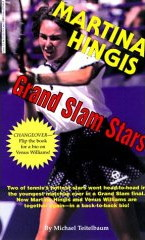 Grand Slam Stars: Martina Hingis, Venus Williams by Michael Teitelbaum